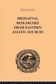 Mediaeval Researches from Eastern Asiatic Sources (eBook, PDF)