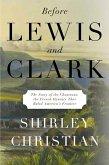 Before Lewis and Clark (eBook, ePUB)