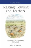 Feasting, Fowling and Feathers (eBook, PDF)