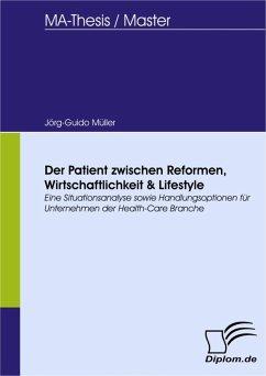 Der Patient zwischen Reformen, Wirtschaftlichkeit & Lifestyle (eBook, PDF) - Müller, Jörg-Guido