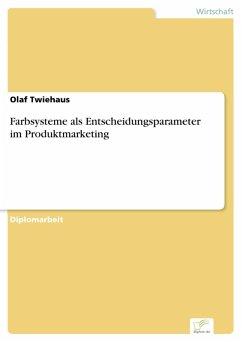 Farbsysteme als Entscheidungsparameter im Produktmarketing (eBook, PDF) - Twiehaus, Olaf