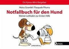 Notfallbuch für den Hund - Grundel, Heinz; Piturru, Pasquale