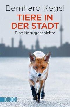 Tiere in der Stadt - Kegel, Bernhard