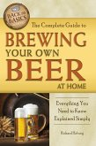 The Complete Guide to Brewing Your Own Beer at Home (eBook, ePUB)