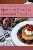 How to Open a Financially Successful Specialty Retail & Gourmet Foods Shop (eBook, ePUB)