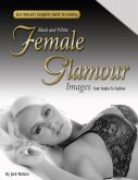 Jack Watson's Complete Guide to Creating Black and White Female Glamour Images - From Nudes to Fashion (eBook, ePUB)