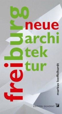 Neue Architektur. Freiburg - Löffelhardt, Markus