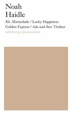 Mr. Marmalade / Lucky Happiness Golden Express / Ada und ihre Töchter - Haidle, Noah