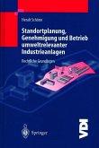 Standortplanung, Genehmigung und Betrieb umweltrelevanter Industrieanlagen