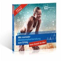 Mit mentaler Wettkampfvorbereitung zum Erfolg, Audio-CD - Draksal, Michael