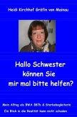 Hallo Schwester können Sie mir mal bitte helfen?