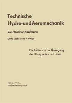 Technische Hydro- und Aeromechanik - Kaufmann, Walther