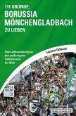 111 Gründe, Borussia Mönchengladbach zu lieben (eBook, ePUB)