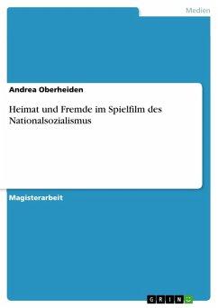 Heimat und Fremde im Spielfilm des Nationalsozialismus (eBook, PDF)