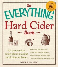 The Everything Hard Cider Book (eBook, ePUB) - Beechum, Drew
