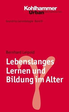 Lebenslanges Lernen und Bildung im Alter (eBook, PDF) - Leipold, Bernhard