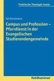 Campus und Profession - Pfarrdienst in der Evangelischen Studierendengemeinde (eBook, PDF)