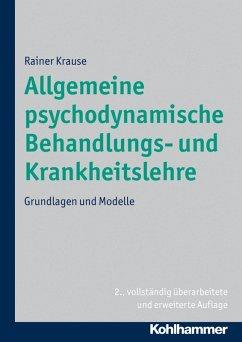 Allgemeine psychodynamische Behandlungs- und Krankheitslehre (eBook, PDF) - Krause, Rainer