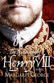 The Autobiography Of Henry VIII (eBook, ePUB)