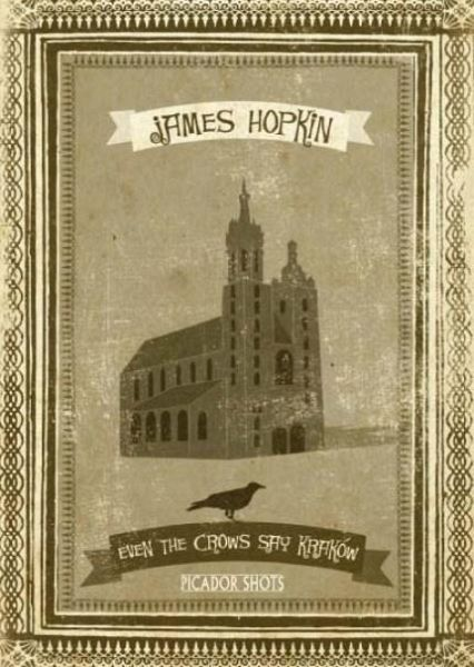 PICADOR SHOTS - 'Even the Crows Say Krakow' (eBook, ePUB) - Hopkin, James
