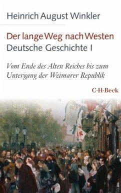 Der lange Weg nach Westen Deutsche Geschichte - Band 1 - Winkler, Heinrich August