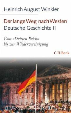 Der lange Weg nach Westen Deutsche Geschichte - Band 2 - Winkler, Heinrich August