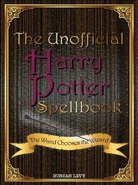 The Unofficial Harry Potter Spellbook (eBook, ePUB) - Levy, Duncan