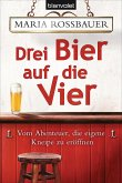 Drei Bier auf die Vier (eBook, ePUB)