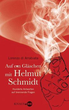 Auf ein Gläschen mit Helmut Schmidt (eBook, ePUB) - Arrabiata, Lorenzo di
