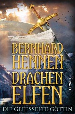 Die gefesselte Göttin / Drachenelfen Bd.3 (eBook, ePUB) - Hennen, Bernhard