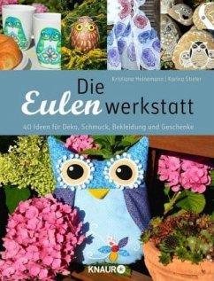 Die Eulenwerkstatt - Heinemann, Kristiana; Stieler, Karina