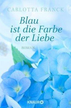 Blau ist die Farbe der Liebe - Franck, Carlotta
