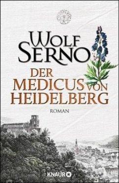 Der Medicus von Heidelberg - Serno, Wolf