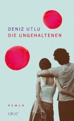 Die Ungehaltenen - Utlu, Deniz