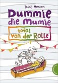 Dummie die Mumie, total von der Rolle / Dummie die Mumie Bd.4