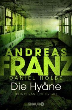Die Hyäne / Julia Durant Bd.15 - Franz, Andreas;Holbe, Daniel