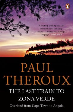 The Last Train to Zona Verde - Theroux, Paul