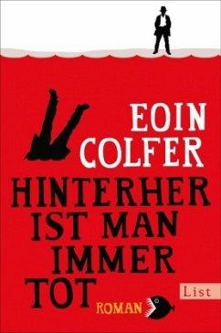 Hinterher ist man immer tot - Colfer, Eoin