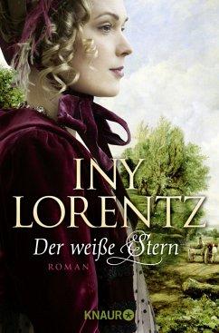 Der weiße Stern / Auswanderersaga Bd.2 - Lorentz, Iny