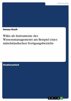 Wikis als Instrumente des Wissensmanagements am Beispiel eines mittelständischen Fertigungsbetriebs