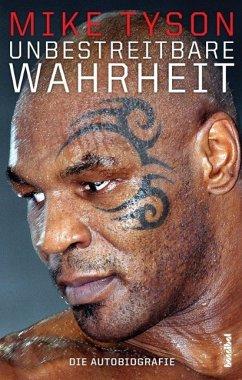 Unbestreitbare Wahrheit (eBook, ePUB) - Tyson, Mike; Sloman, Larry