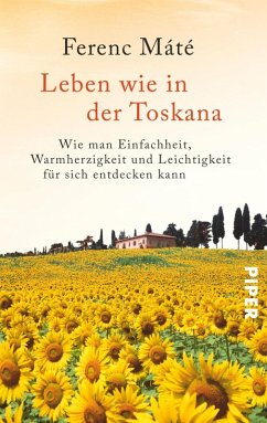 Leben wie in der Toskana (eBook, ePUB) - Máté, Ferenc