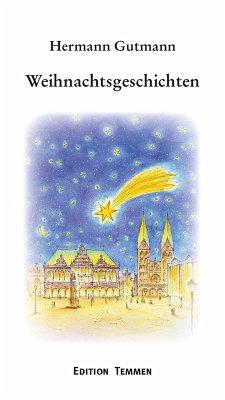 Weihnachtsgeschichten (eBook, ePUB) - Gutmann, Hermann