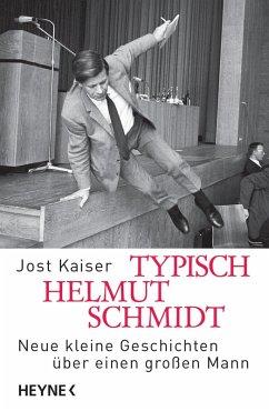 Typisch Helmut Schmidt (eBook, ePUB) - Kaiser, Jost
