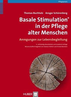 Basale Stimulation in der Pflege alter Menschen - Buchholz, Thomas;Schürenberg, Ansgar