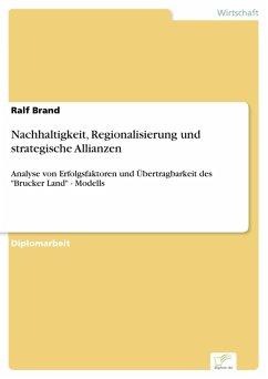 Nachhaltigkeit, Regionalisierung und strategische Allianzen (eBook, PDF) - Brand, Ralf