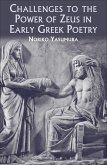 Challenges to the Power of Zeus in Early Greek Poetry (eBook, PDF)
