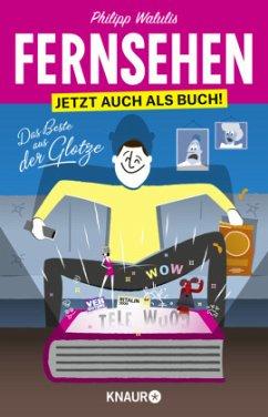 Fernsehen - Jetzt auch als Buch! - Walulis, Philipp