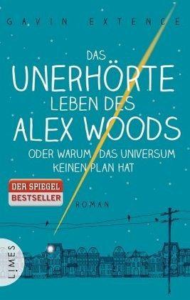 Das unerhörte Leben des Alex Woods oder warum das Universum keinen Plan hat - Extence, Gavin