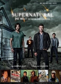 Supernatural: Die Welt von Sam und Dean Winchester